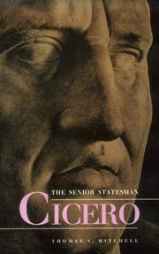 Cover of: Cicero, the senior statesman | Thomas N. Mitchell