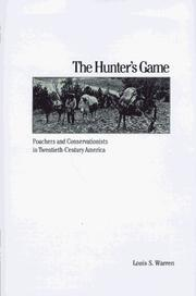 Cover of: The hunter's game | Louis S. Warren