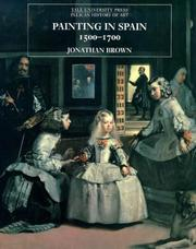 Cover of: Painting in Spain, 1500-1700 | Jonathan Brown