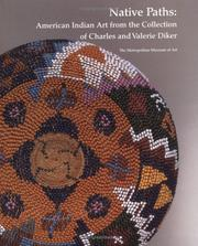 Cover of: Native Paths American Indian Art from the Collection of Charles and Valerie Diker