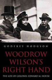 Cover of: Colonel House, Woodrow Wilson, and American leadership