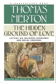 Cover of: The hidden ground of love: the letters of Thomas Merton on religious experience and social concerns