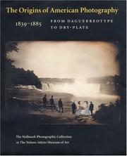 Cover of: The Origins of American Photography: From Daguerreotype to Dry-Plate, 1839-1885