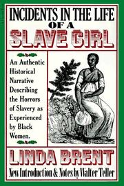Cover of: Incidents in the life of a slave girl | Harriet A. Jacobs