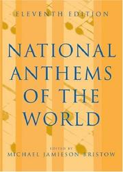 Cover of: National Anthems of the World, Eleventh Edition (National Anthems of the World) | Michael Jamieson Bristow