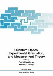 Cover of: Quantum optics, experimental gravity, and measurement theory | NATO Advanced Study Institute on Quantum Optics and Experimental General Relativity (1981 Bad Windsheim, Germany)
