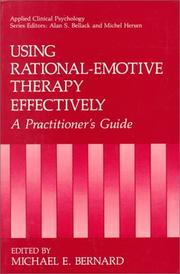 Cover of: Using Rational-Emotive Therapy Effectively | Michael E. Bernard
