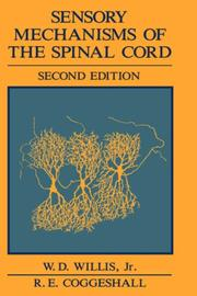 Cover of: Sensory Mechanisms of the Spinal Cord | William D. Willis Jr.
