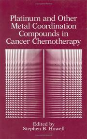 Cover of: Platinum and Other Metal Coordination Compounds in Cancer Chemotherapy | Stephen B. Howell