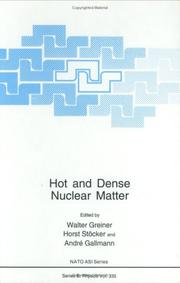 Cover of: Hot and dense nuclear matter