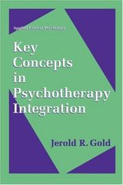 Cover of: Key concepts in psychotherapy integration | Jerold R. Gold