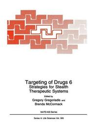Targeting of Drugs 6: Strategies for Stealth Therapeutic Systems (Nato Science Series: A:) by