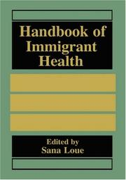 Cover of: Handbook of immigrant health by edited by Sana Loue.
