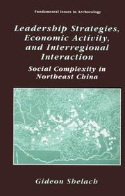 Cover of: Leadership strategies, economic activity, and interregional interaction | Gideon Shelach