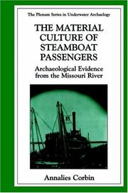 Cover of: The Material Culture of Steamboat Passengers - Archaeological Evidence from the Missouri River