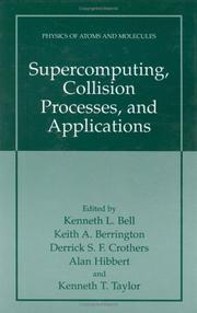 Cover of: Supercomputing, Collision Processes, and Applications (Physics of Atoms and Molecules) |