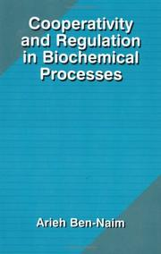 Cover of: Cooperativity and Regulation in Biochemical Processes | Arieh Y. Ben-Naim