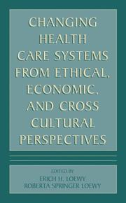Cover of: Changing Health Care Systems from Ethical, Economic, and Cross Cultural Perspectives
