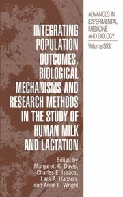 Cover of: Integrating Population Outcomes, Biological Mechanisms and Research Methods in the Study of Human Milk and Lactation (Advances in Experimental Medicine and Biology) |
