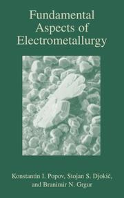 Cover of: Fundamental aspects of electrometallurgy |