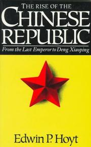 Cover of: The rise of the Chinese republic: from the last emperor to Deng Xiaoping