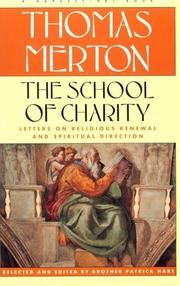 Cover of: The school of charity: the letters of Thomas Merton on religious renewal and spiritual direction