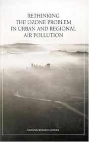 Cover of: Rethinking the ozone problem in urban and regional air pollution | Committee on Tropospheric Ozone Formation and Measurement, Board on Environmental Studies and Toxicology, Board on Atmospheric Sciences and Climate, Commission on Geosciences, Environment, and Resources, National Research Council.