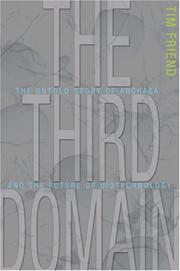 Cover of: The third domain: the untold story of archaea and the future of biotechnology