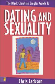 Cover of: The Black Christian singles guide to dating and sexuality