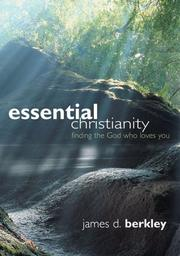 Cover of: Essential Christianity | James D. Berkley
