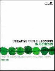 Cover of: Creative Bible Lessons in Genesis (YS / Creative Bible Lessons) | Hoon Kim