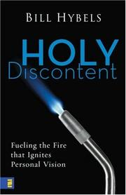 Cover of: Holy Discontent: Fueling the Fire That Ignites Personal Vision