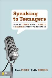 Cover of: Speaking to Teenagers: How to Think About, Create, & Deliver Effective Messages
