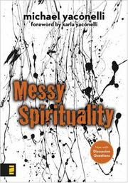 Cover of: Messy Spirituality | Mike Yaconelli
