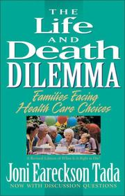 Cover of: The life and death dilemma: families facing health care choices