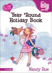 Cover of: The Year `Round Holiday Book (Young Women of Faith Library) | Nancy Rue (undifferentiated)