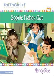 Cover of: Sophie flakes out: Nancy Rue.