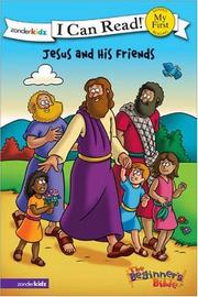 Cover of: Jesus and His Friends (I Can Read Books/ the Beginner's Bible) | Kelly Pulley