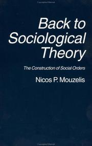 Back to sociological theory by Mouzelis, Nicos P.