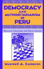 Cover of: Democracy and authoritarianism in Peru | Cameron, Maxwell A.