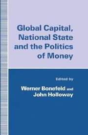 Cover of: Global capital, national state, and the politics of money
