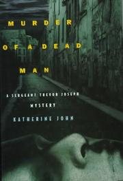 Cover of: Murder of a dead man | Katherine John