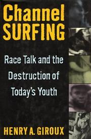 Cover of: Channel surfing: race talk and the destruction of today's youth