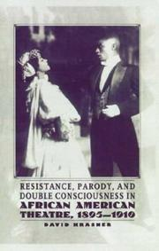 Cover of: Resistance, parody, and double consciousness in African American theatre, 1895-1910 | David Krasner