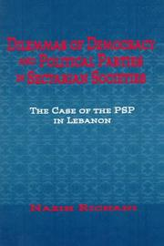 Cover of: Dilemmas of democracy and political parties in sectarian societies | Nazih Richani