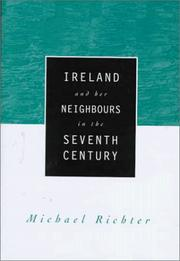 Cover of: Ireland and Her Neighbours in the Seventh Century | Michael Richter