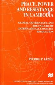 Cover of: Peace, Power and Resistance in Cambodia | Pierre P. Lizee