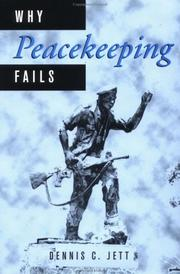 Cover of: Why peacekeeping fails | Dennis C. Jett