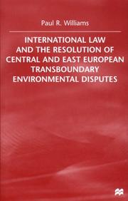 Cover of: International law and the resolution of Central and East European transboundary environmental disputes
