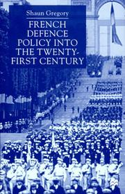 Cover of: French Defence Policy Into the Twenty-First Century | Shaun Gregory